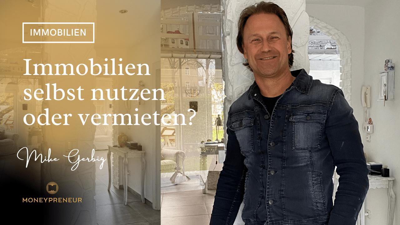 Immobilien-selbst-nutzen-oder-vermieten-moneypreneur